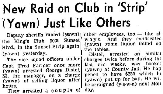 Anther night, another raid. Sheriff's deputies bust the King's Club at 9039 Sunset yet again in 1943.