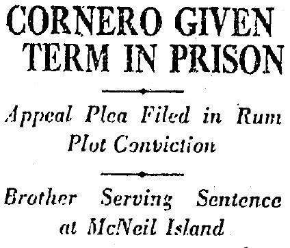 Frank Cornero sentenced to McNeil Island where Tony was already doing time, 5-30-1930