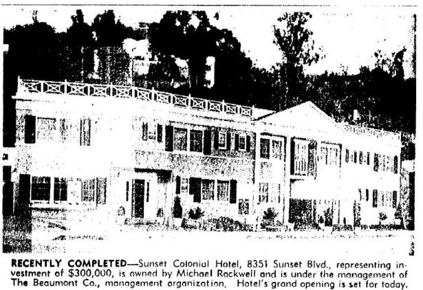 Opening of the new Sunset Colonial Hotel, 8351 Sunset Blvd. Los Angeles Times.