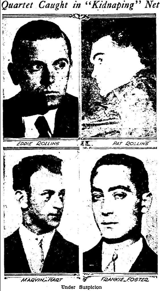 Arrested in the Bergin case: Eddie Rollins, Pat Rollins, Marvin Hart, Frankie Foster. 9-20-1931. LAT.