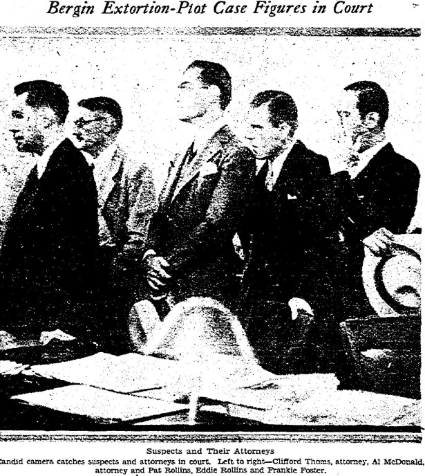 L-R: attorney Clifford Thomas, attorney Al McDonald, Pat Rollins, Eddie Rollins, and Frankie Foster in court for the Bergin extortion case. LAT 9-25-1931.