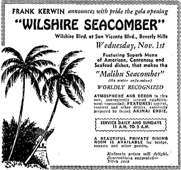 November 1, 1950, Frank Kerwin opened the Wilshire Seacomber at Wilshire and San Vicente.